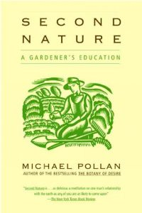 The author of The Botany of Desire draws on his gardening experiences to explore attitudes toward nature and wilderness