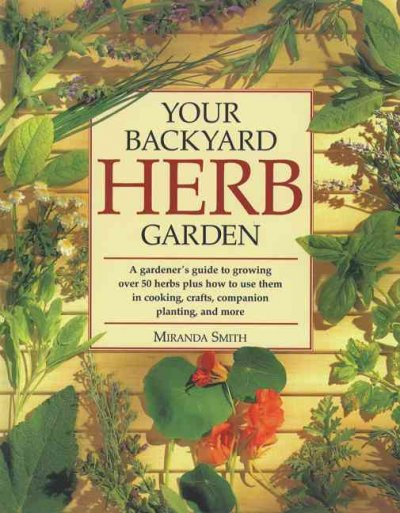 Your Backyard Herb Garden A Gardener S Guide To Growing